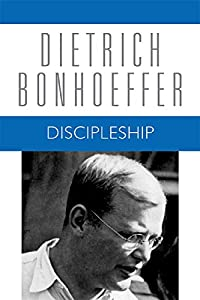Discipleship (Dietrich Bonhoeffer Works, Vol. 4)