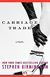 Carriage Trade: A Novel