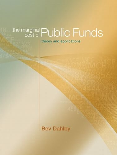 The Marginal Cost of Public Funds: Theory and Applications (The MIT Press)