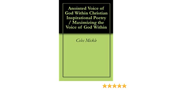 Anointed Voice of God Within Christian Inspirational Poetry / Maximizing the Voice of God Within
