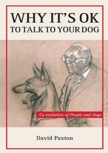 Why It's OK to Talk to Your Dog: Co-evolution of People and Dogs