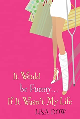 book cover of It Would Be Funny If It Wasn\'t My Life
