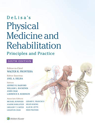 DeLisa's Physical Medicine and Rehabilitation: Principles and Practice