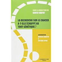 Recherche sur le cancer a-t-elle échappé au tout génétique?