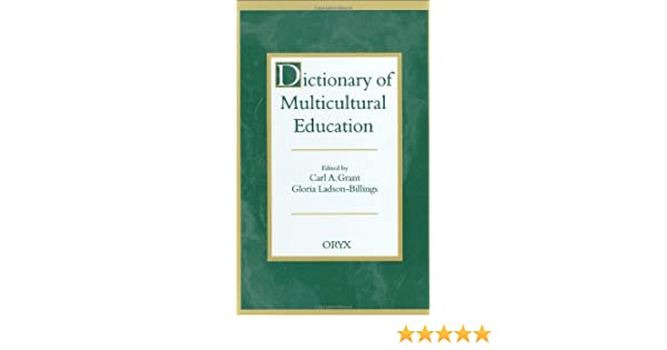Dictionary of multicultural education carl a grant gloria ladson dictionary of multicultural education carl a grant gloria ladson billings 9780897747981 amazon books fandeluxe Image collections