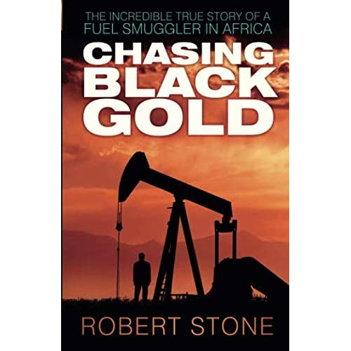 Chasing Black Gold: the Incredible True Story of a Fuel Smuggler in Africa