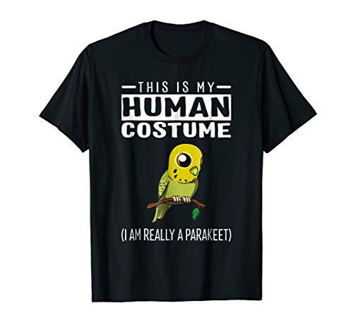 This Is My Human Costume I Am Really A Parakeet Bird T Shirt]()