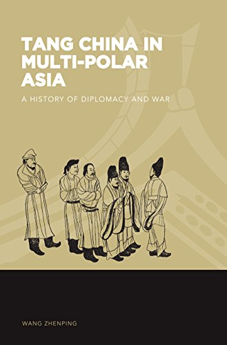 Tang China in Multi-Polar Asia: A History of Diplomacy and War (The