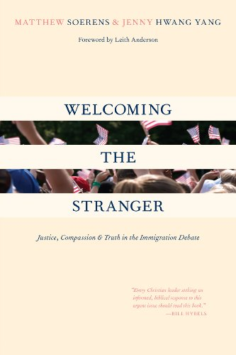Welcoming the Stranger: Justice, Compassion & Truth in the Immigration Debate by [Soerens, Matthew, Hwang Yang, Jenny]