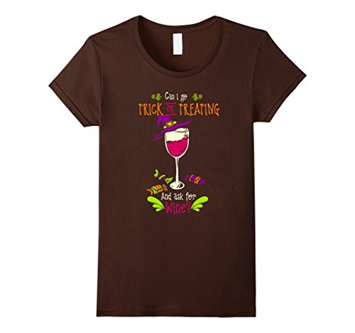 Womens Can I Go Trick or Treating and Ask For Wine Halloween Shirt Large Brown -