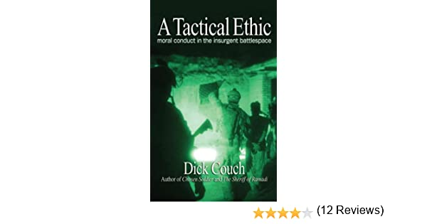 Amazon a tactical ethic moral conduct in the insurgent amazon a tactical ethic moral conduct in the insurgent battlespace ebook dick couch kindle store fandeluxe Ebook collections