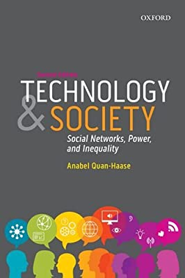 Technology and Society: Social Networks, Power, and Inequality (Themes in Canadian Sociology)