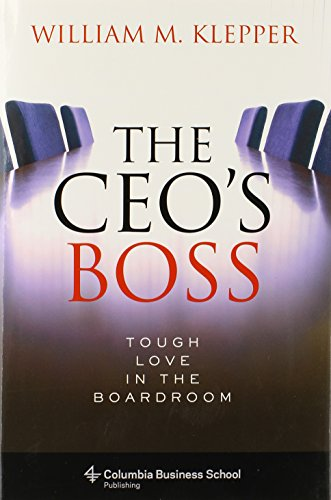 The CEO's Boss: Tough Love in the Boardroom (Columbia Business School Publishing)