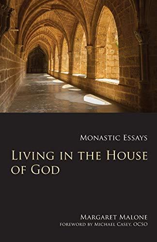 Living in the House of God: Monastic Essays (Monastic Wisdom Series)