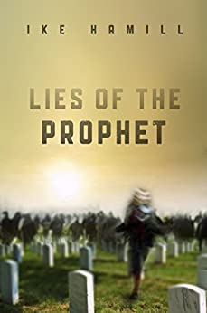 Lies of the Prophet by [Hamill, Ike]