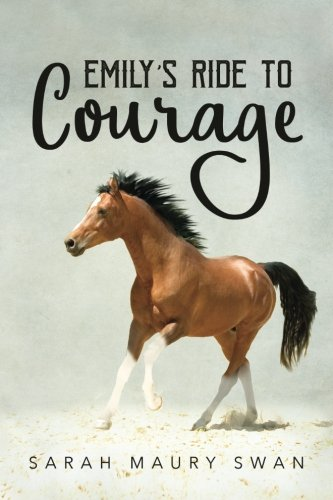Emily's Ride to Courage ebook