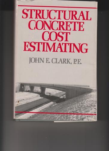 Structural Concrete Cost Estimating: John E. Clark: 9780070111639:  Amazon.com: Books