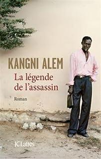 La légende de l'assassin : roman, Alem, Kangni