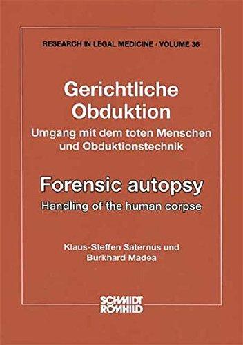 Gerichtliche Obduktion /Forensic autopsy: Umgang mit dem toten Menschen und Obduktionstechnik / Handling of the human corpse (Rechtsmedizinische Forschungsergebnisse /Research in Legal Medicine)