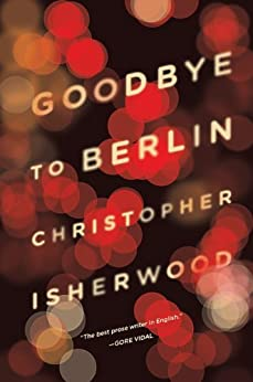 Goodbye to Berlin by [Isherwood, Christopher]