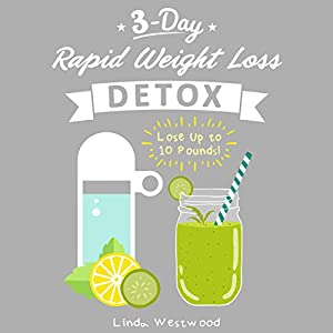 3-Day Rapid Weight Loss Detox Cleanse Audiobook