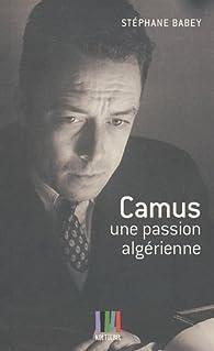 Camus, une passion algérienne par Stéphane Babey