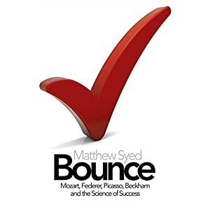 Bounce: The Myth of Talent and the Power of Practice Paperback – 1 April 2011