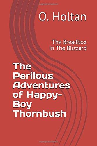 Download The Perilous Adventures of Happy-Boy Thornbush: The Breadbox In The Blizzard ebook