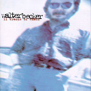 Walter Becker 11 Tracks Of Whack By Walter Becker Amazon Com Music