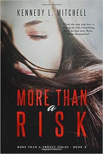 More Than a Risk: A Bodyguard Romantic Suspense Novel (More
