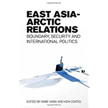 East Asia-Arctic Relations: Boundary, Security and International Politics