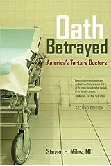 Oath Betrayed: America's Torture Doctors