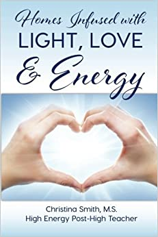 Homes Infused with Light, Love & Energy