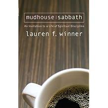 Mudhouse Sabbath: An Invitation to a Life of Spiritual Discipline: An Invitation to a Life of Spiritual Disciplines (Pocket Classics)