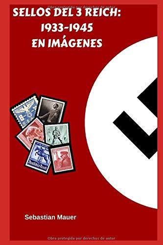 SELLOS DEL 3 REICH: 1933-1945 EN IMÁGENES: Amazon.es: Mauer ...