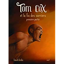 Tom Cox et la fin des sorciers, t. 01