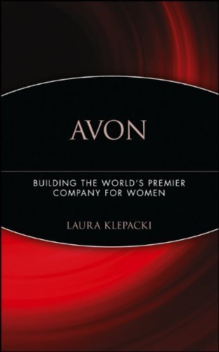 Avon : Building The World's Premier Company For Women by Klepacki, Laura (2005) Hardcover