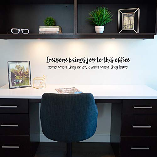 Vinyl Wall Art Decal - Everyone Brings Joy to This Office Some When They Enter Others When They Leave - 3.8
