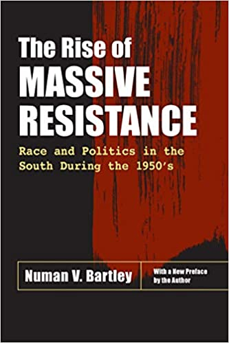the rise of massive resistance race and politics in the south during the 1950 s bartley numan v 8580000797923 amazon com books the rise of massive resistance race