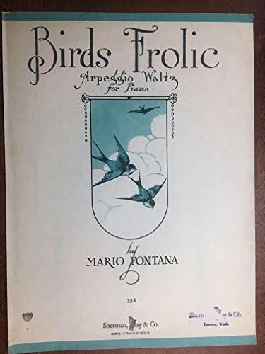 - BIRDS FROLIC (Mario Fontana SHEET MUSIC) 1923 Arpeggio Waltz, excellent condition