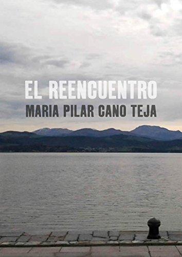 Descargar Libro El Reencuentro María Pilar Cano Teja