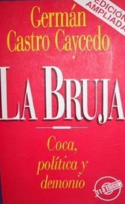La bruja, coca, política y demonio (Spanish Edition)