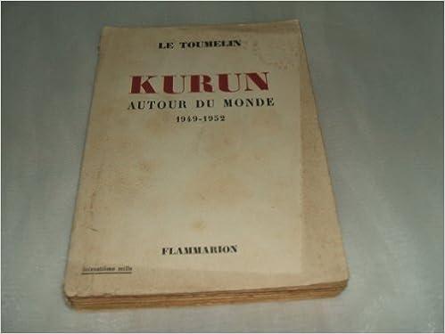 Livres gratuits en ligne Kurun . autour du monde . 1949-1952 . pdf ebook