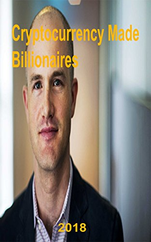 Cryptocurrency Made Billionaires