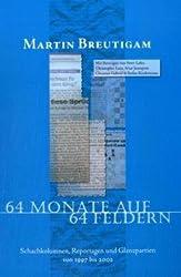 64 Monate auf 64 Feldern: Schachkolumnen, Reportagen und Glanzpartien von 1997 bis 2002