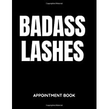 Badass Lashes - Appointment Book: Daily and Hourly - Undated Calendar - Schedule Interval Times & Appointments