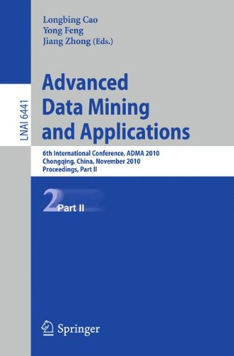 Advanced Data Mining and Applications: 6th International Conference, ADMA 2010, Chongqing, China, November 19-21, 2010, Proceedings, Part II: 6441