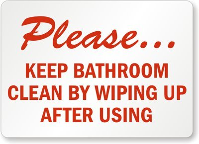 Amazoncom Please Keep Bathroom Clean By Wiping Up After Using - How to keep bathroom clean