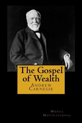 Download The Gospel of Wealth (The Wisdom of Men) (Volume 3) PDF