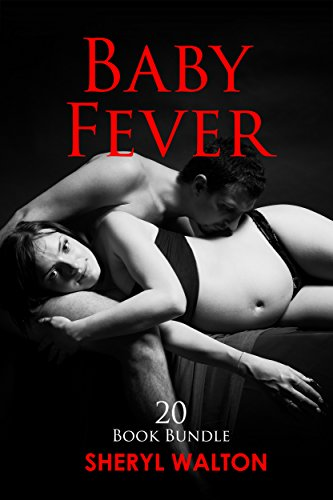 Costumes Sex Porn (Erotica: Baby Fever (New Adult Romance Multi Book Mega Bundle Erotic Sex Tales Taboo Box Set)(New Adult Erotica, Contemporary Coming Of Age Fantasy, Fetish))